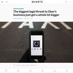 The biggest legal threat to Uber's business just got a whole lot bigger