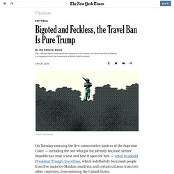 Bigoted and Feckless, the Travel Ban Is Pure Trump