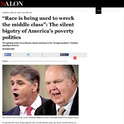"""Race is being used to wreck the middle class"": The silent bigotry of America..."