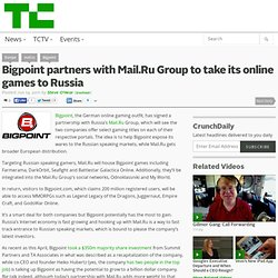 Bigpoint partners with Mail.Ru Group to take its online games to Russia