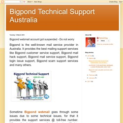 Bigpond Technical Support Australia: Bigpond webmail account got suspended - Do not worry