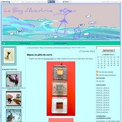 Bijoux en pâte de verre - Le blog d'Aventurine