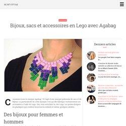 » Bijoux, sacs et accessoires en Lego avec Agabag