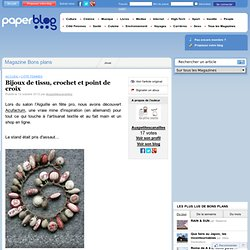 Bijoux de tissu, crochet et point de croix