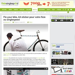 Fix your bike, un kit sticker pour votre fixie ou singlespeed