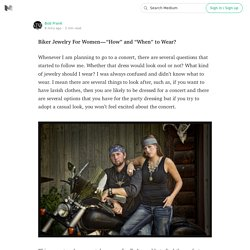 "Biker Jewelry For Women — ""How"" and ""When"" to Wear?"