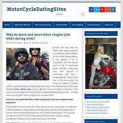 Why do more and more biker singles join biker dating sites?