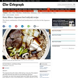 Hairy Bikers: Japanese beef sukiyaki recipe
