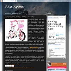 Bikes Xpress: Change Your Kid's Life, Buy a Children's Bike Today!