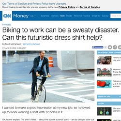 Biking to work can be a sweaty disaster. Can Ministry of Supply's dress shirt help? - Jun. 30, 2016