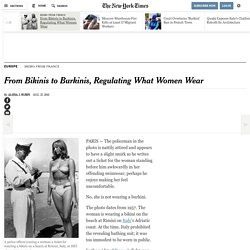 From Bikinis to Burkinis, Regulating What Women Wear