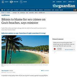Bikinis to blame for sex crimes on Goa's beaches, says minister | World news