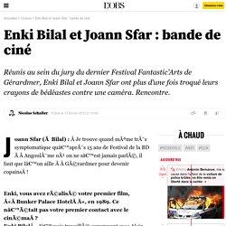 Enki Bilal et Joann Sfar : bande de ciné - 18 septembre 2013