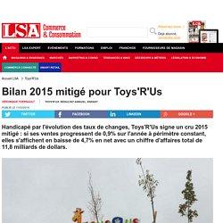 Bilan 2015 mitigé pour Toys'R'Us - Loisirs, culture