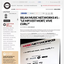 "Bilan Music Net.Works #1 : ""Le MP3 est mort, vive l'URL?"" » Article » OWNImusic, Réflexion, initiative, pratiques"