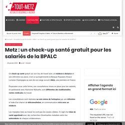 Un bilan de santé gratuit pour les salariés de la BPALC à Metz