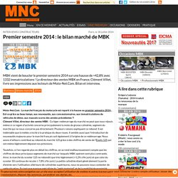 Bilans marché - Premier semestre 2014 : le bilan marché de MBK