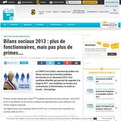 Bilans sociaux 2013 : plus de fonctionnaires, mais pas plus de primes... - Club RH
