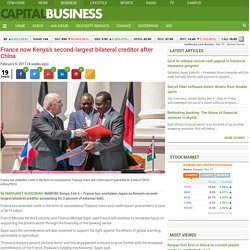 France now Kenya's second-largest bilateral creditor after China - Capital Business