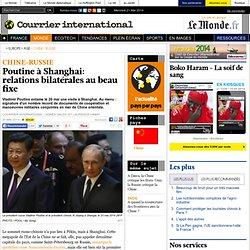 Poutine à Shanghai: relations bilatérales au beau fixe
