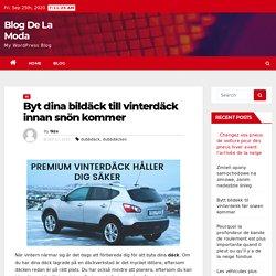 Byt dina bildäck till vinterdäck innan snön kommer – Blog De La Moda