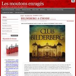 BILDEBERG A CHOISI ……..