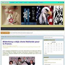 Bilderberg a déjà choisi Hollande pour la France