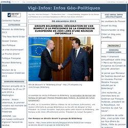 """Groupe Bilderberg: Désignation de Van Rompuy à la Présidence de la Commission Européenne en 2009 lors d'une réunion informelle ! - Vigi-Infos: """"Résister,c'est Créer""""!"""