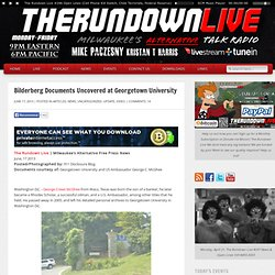 Unusual Bilderberg Documents Uncovered at Georgetown University » The Rundown Live