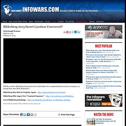 » Bilderberg 2013 Secret Location Uncovered? Alex Jones