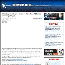 » Bilderberg Found: 2014 Confab to Take Place at Marriott Hotel, Copenhagen Alex Jones