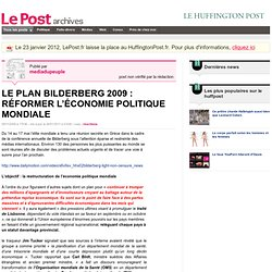 LE PLAN BILDERBERG 2009 : RÉFORMER L'ÉCONOMIE POLITIQUE MONDIALE - mediadupeuple sur LePost.fr (21:00)