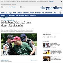 Bilderberg 2012: real men don't like oligarchs