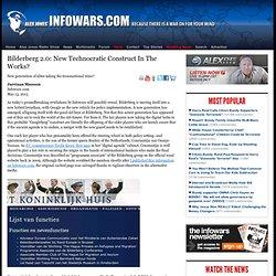 » Bilderberg 2.0: New Technocratic Construct In The Works? Alex Jones