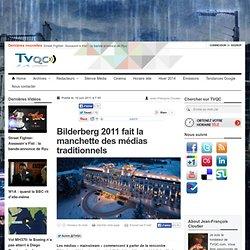 Bilderberg 2011 fait la manchette des médias traditionnels