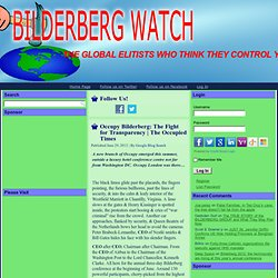Occupy Bilderberg: The Fight for Transparency | The Occupied Times | Bilderberg Watch