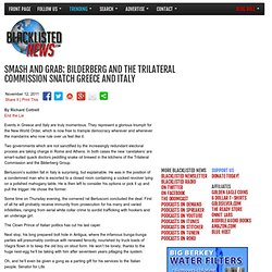 Smash and grab: Bilderberg and the Trilateral Commission snatch Greece and Italy