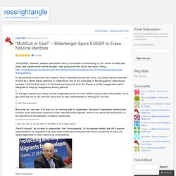 """MultiCult or Else!"" – Bilderberger Spurs EUSSR to Erase National Identities « rossrightangle"