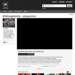 Bildningsbyrån - integration: Utsikter på skola i Landskrona