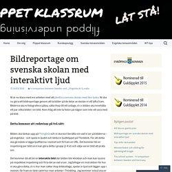 Bildreportage om svenska skolan med interaktivt ljud
