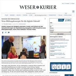 Neue Bildungskonzepte für die digitale Zukunft - Politik: Aktuelle Nachrichten und Berichte - WESER-KURIER
