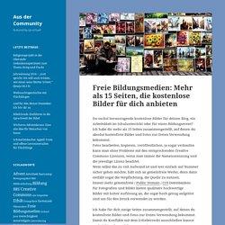 Freie Bildungsmedien: Mehr als 15 Seiten, die kostenlose Bilder für dich anbieten – Aus der Community