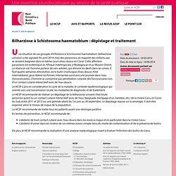HAUT CONSEIL DE SANTE PUBLIQUE 23/05/14 Bilharziose à Schistosoma haematobium : dépistage et traitement