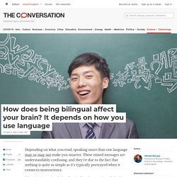 How does being bilingual affect your brain? It depends on how you use language