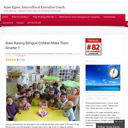 Does Raising Bilingual Children Make Them Smarter ?
