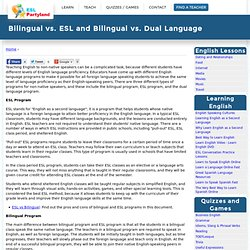 Bilingual vs. ESL and Bilingual vs. Dual Language