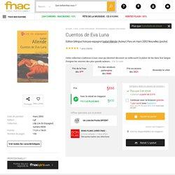 Cuentos de Eva Luna Edition bilingue français-espagnol - poche - Isabel Allende - Achat Livre - Fnac.com