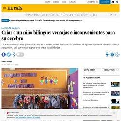 Criar a un niño bilingüe: ventajas e inconvenientes para su cerebro