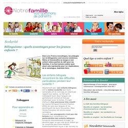 Bilinguisme: quels avantages pour les jeunes enfants?