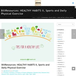 BiliResources: HEALTHY HABITS II, Sports and Daily Physical Exercise